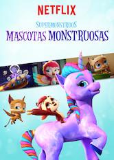 Supermonstruos Mascotas Monstruosas Netflix Programa